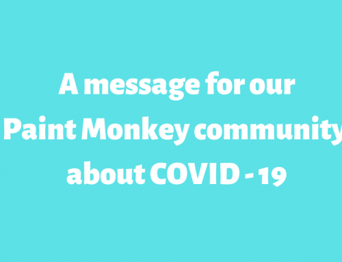 A letter to our dear Paint Monkey community…